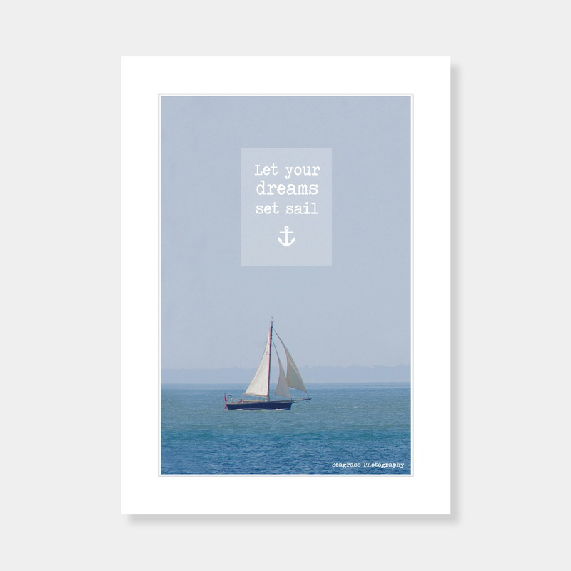 Let Your Dreams Set Sail Mounted Print
